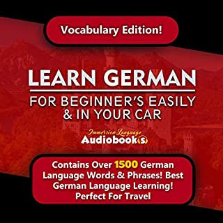 Learn German for Beginners Easily & in Your Car! Vocabulary Edition!     Contains over 1500 German Language Words & Phrases! Best German Language Learning! Perfect for Travel!              By:                                                                                                                                 Immersion Language Audiobooks                               Narrated by:                                                                                                                                 Christina Juppe                      Length: 6 hrs and 10 mins     14 ratings     Overall 4.3
