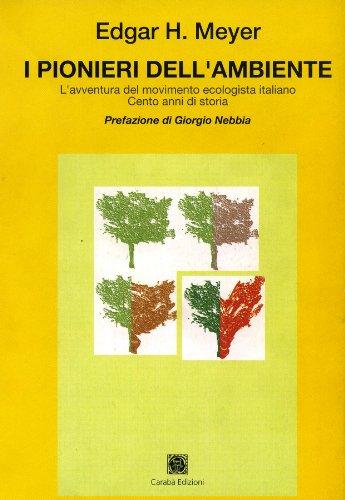 I pionieri dell'ambiente (Ambiente e storia: il taccuino di Physis)