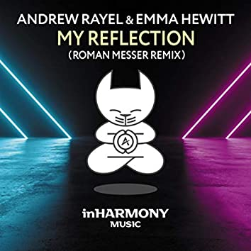My Reflection (Roman Messer Remix)