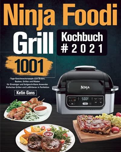 Ninja Foodi Grill Kochbuch #2021:...