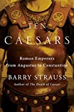 Image of Ten Caesars: Roman Emperors from Augustus to Constantine