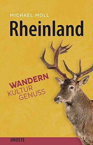 Rheinland: Wandern. Kultur. Genuss