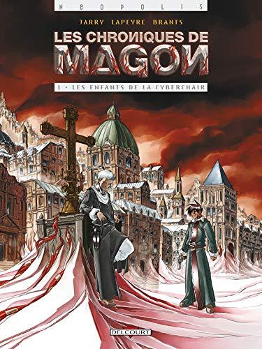Les chroniques de Magon, tome 1 : Les Enfants de la cyberchair