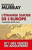 L'étrange suicide de l'Europe - Immigration, identité, Islam