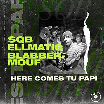Here Comes Tu Papi