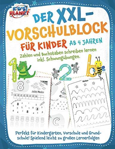 Der XXL-Vorschulblock für Kinder ab 4 Jahren: Zahlen und Buchstaben schreiben lernen inkl. Schwungübungen. Perfekt für Kindergarten, Vorschule und Grundschule! Spielend leicht zu großen Lernerfolgen