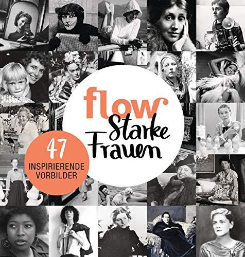 Flow Starke Frauen: 47 inspirierende Vorbilder