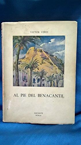 AL PIE DEL BENACANTIL. Costumbres, tradiciones y retazos de historia de alicante....