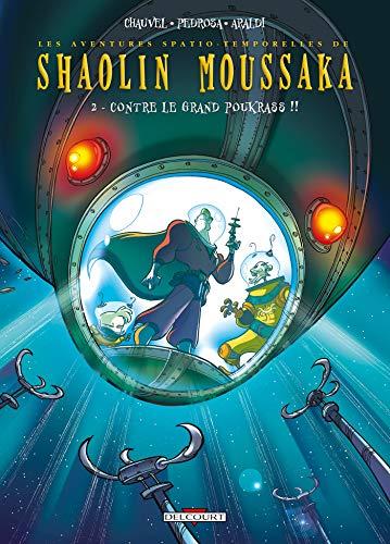 Shaolin Moussaka T02: Contre le Grand Poukrass !!