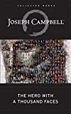 The Hero with a Thousand Faces (The Collected Works of Joseph Campbell)