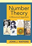 Number Theory: A Historical Approach (English Edition)
