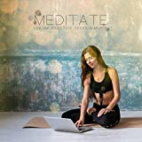 Meditate: Online Practice Session Music - 15 Songs for Mindfulness, Calm Breathing and Relaxation