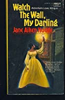 Watch the Wall, My Darling 0449232158 Book Cover