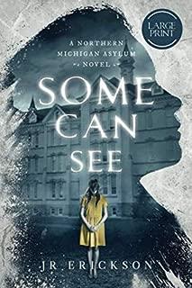Some Can See: Large Print (A Northern Michigan Asylum Novel)