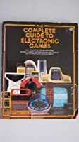 Complete Guide to Electronic Games (A Plume book) 0452252687 Book Cover