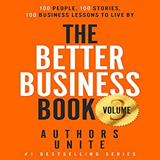 The Better Business Book: 100 People, 100 Stories, 100 Business Lessons to Live By cover art