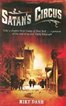 Satans Circus: Murder, Vice, Police Corruption and New York's Trial of the Century by Dash, Mike (2009) Paperback