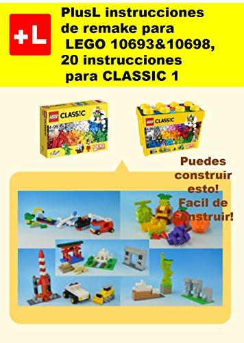 PlusL instrucciones de remake para LEGO 10693&10698,20 instrucciones para CLASSIC 1: Usted puede construir 20 instrucciones para CLASSIC 1 de sus propios ladrillos