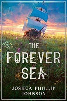 The Forever Sea by [Joshua Phillip Johnson]
