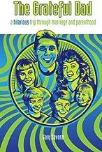 The Grateful Dad: A Hilarious Trip Through Marriage and Parenthood