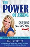 The Power of Asking: Creating All That You Want