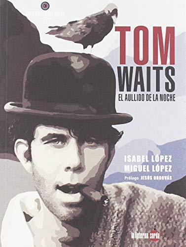 Tom Waits, el aullido de la noche: 13 (Guardianes del sueño)