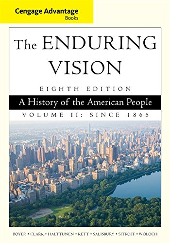 Cengage Advantage Series: The Enduring Vision: A History of the American People, Volume II (Cengage Advantage Books)