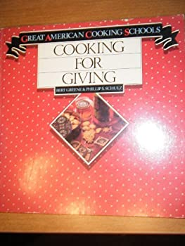 Cooking for Giving (Great American Cooking Schools) 0941034224 Book Cover