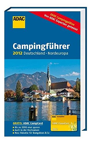 ADAC Campingführer 2012: Deutschland/Nordeuropa
