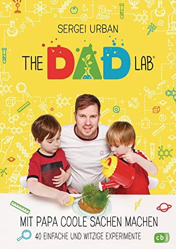 TheDadLab - Mit Papa coole Sachen machen - 40 einfache und witzige Experimente