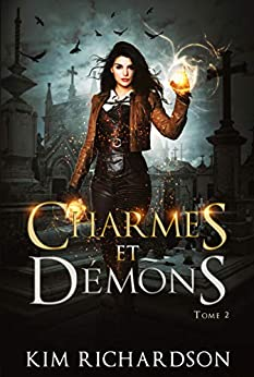 Charmes et Démons (Les Dossiers maudits t. 2) par [Kim Richardson, Vaelin, Valentin Translation]