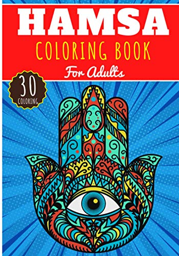 Hamsa Coloring Book: For Adults with 30 Unique Pages to Color on Hamsa Designs, Oriental Ornaments and Spiritual Pattern | Ideal for Creative Activity and Relaxation at Home.