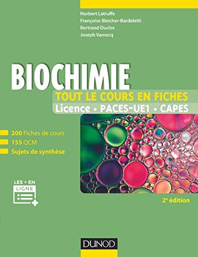 Biochimie - Tout le cours en fiches - 2e éd: 200 fiches de cours, 155 QCM, sujets de synthèse et...
