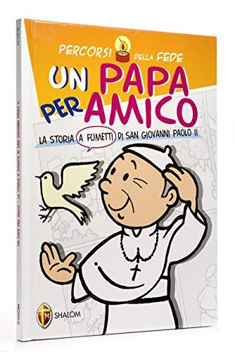 Una papa per amico. La storia a fumetti di san Giovanni Paolo II