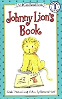 Johnny Lion's Book (An I Can Read Book, Level 1) by Edith Thacher Hurd(2000-12-26)
