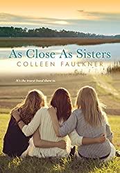 Books Set in Delaware: As Close As Sisters by Colleen Faulkner. delaware books, delaware novels, delaware literature, delaware fiction, delaware authors, best books set in delaware, popular books set in delaware, books about delaware, delaware reading challenge, delaware reading list, wilmington books, delaware travel, delaware history, delaware travel books, delaware books to read, books to read before going to delaware, novels set in delaware, books to read about delaware