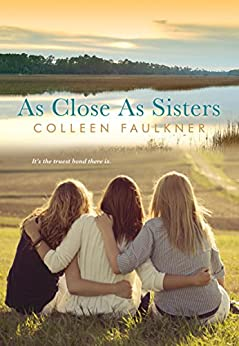 As Close as Sisters by [Colleen Faulkner]