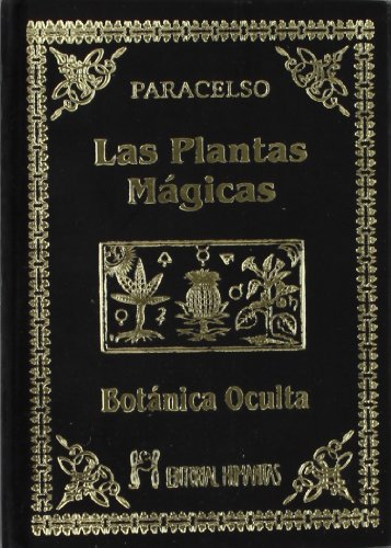 Las plantas mágicas : botánica oculta