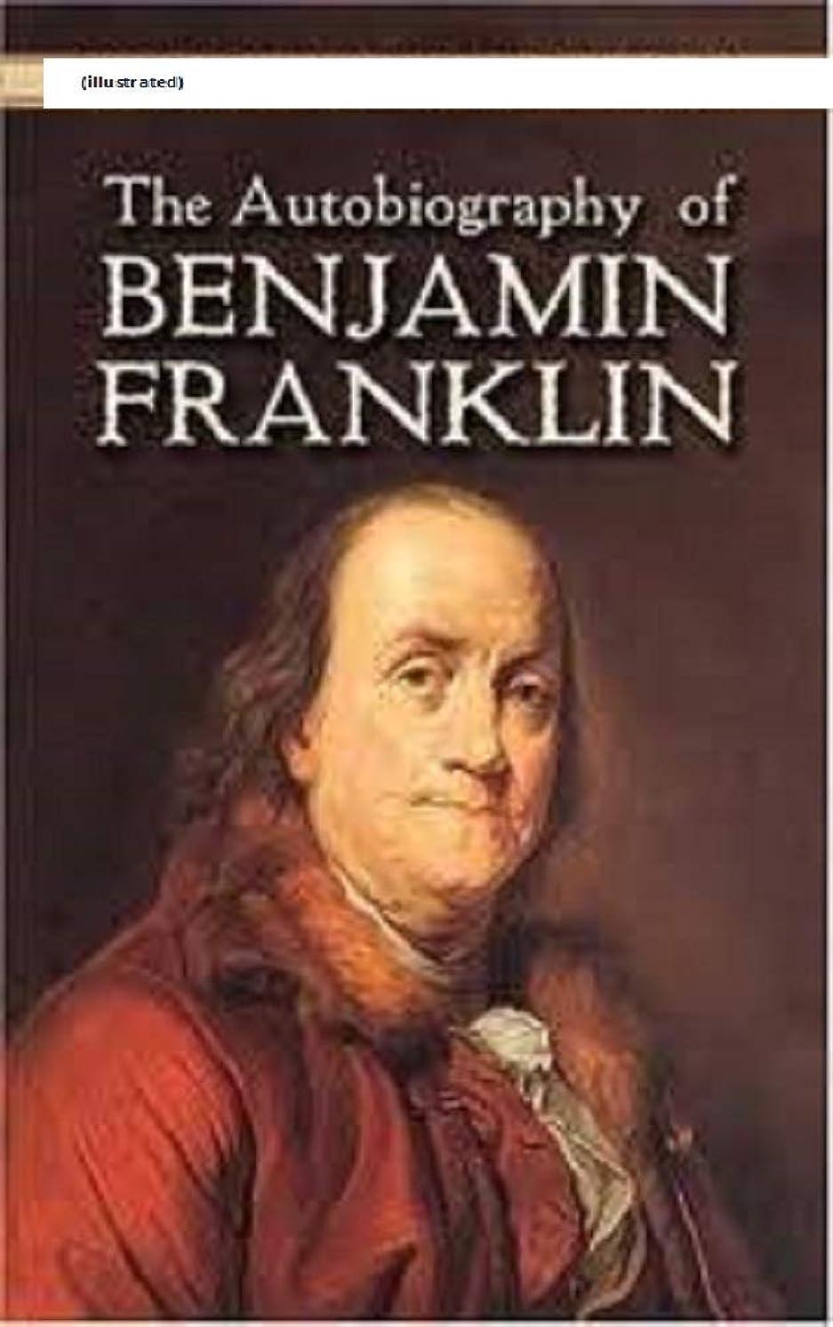 事故廃棄運賃The Autobiography of Benjamin Franklin (illustrated) (English Edition)