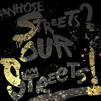 Whose Streets? Our Streets!