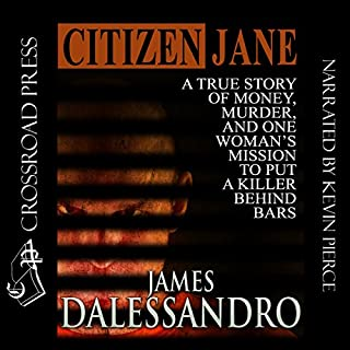 Citizen Jane                   By:                                                                                                                                 James Dalessandro                               Narrated by:                                                                                                                                 Kevin Pierce                      Length: 7 hrs and 39 mins     55 ratings     Overall 4.4
