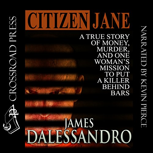 Citizen Jane                   By:                                                                                                                                 James Dalessandro                               Narrated by:                                                                                                                                 Kevin Pierce                      Length: 7 hrs and 39 mins     56 ratings     Overall 4.4