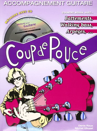 Coup de Pouce Accompagnement Guitare (Battements Walking Bass Arpeges + 1 CD)