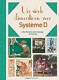 Un siècle d'inventions avec Système D - Une histoire de bricolage en France