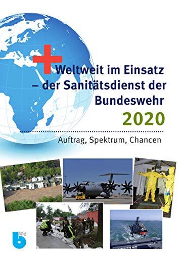 Weltweit im Einsatz – der Sanitätsdienst der Bundeswehr 2020: Auftrag, Spektrum, Chancen