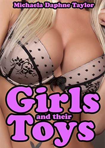 Girls and their Toys: Erotica Bundle