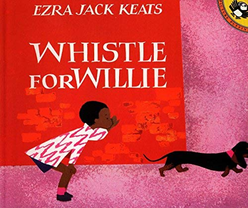 Best Whistle for Willie By Ezra Jack Keats