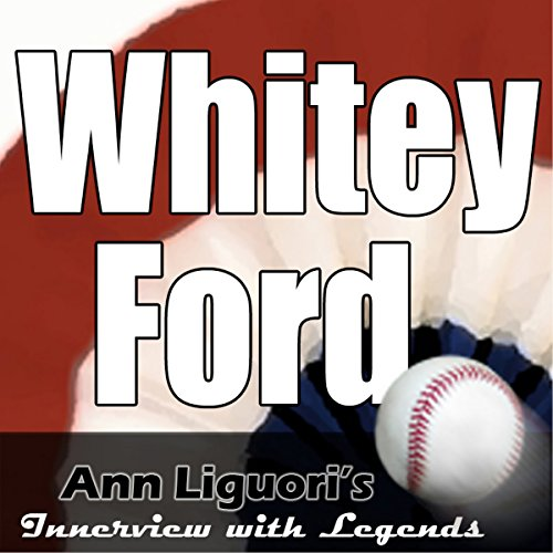 Ann Liguori's Audio Hall of Fame: Whitey Ford                   By:                                                                                                                                 Whitey Ford                               Narrated by:                                                                                                                                 Ann Liguori                      Length: 18 mins     Not rated yet     Overall 0.0