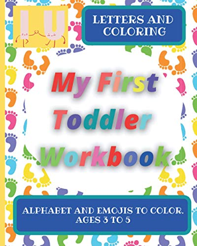 (LETTERS AND COLORING) MY FIRST TODDLER WORKBOOK: ALPHABET AND EMOJIS TO COLOR. AGES 3 TO 5