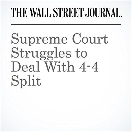 Supreme Court Struggles to Deal With 4-4 Split audiobook cover art